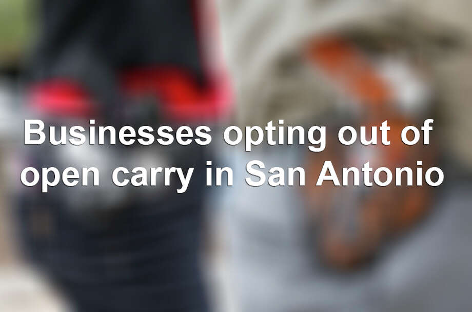 Every business in Texas must now decide whether it will allow customers to openly carry handguns on their premises, or bar them. Here are a few businesses that currently do not allow the practice. If your company or business has opted out of open carry and want to be included on this list, please email cquinn@express-news.net. Photo: Erich Schlegel, File Photo / 2016 Getty Images