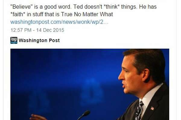 """""""Believe"""" is a good word. Ted doesn't *think* things. He has *faith* in stuff that is True No Matter What"""