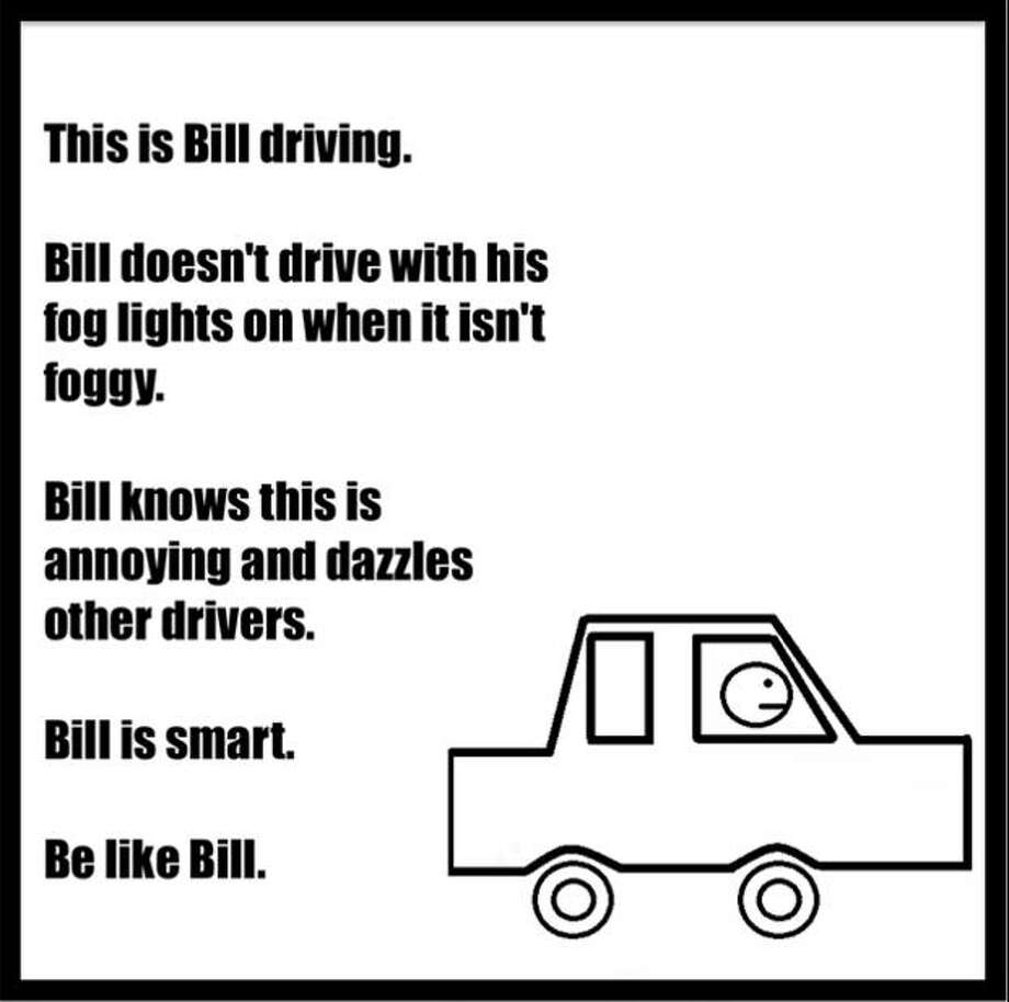 """Be like Bill"" memeshave gone viral to tell people what annoys them in the most passive aggressive way. Photo: Be Like Bill On Facebook"