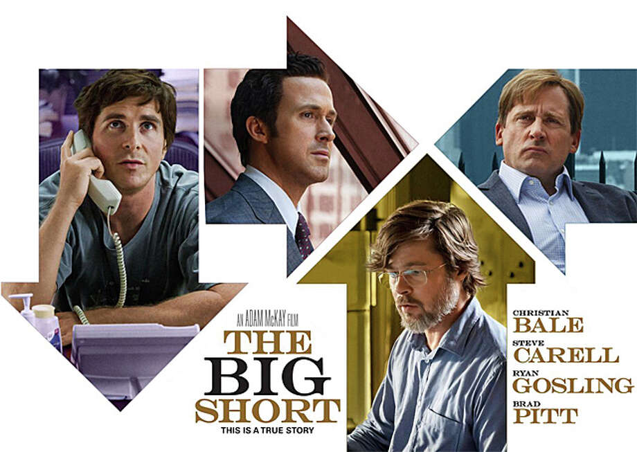"""The new movie, """"The  Big Short,"""" chrionicles the financial crisis of 2008, precipitated by the collapse of the subprime loan market. Photo: Contributed Photo / Contributed Photo / Westport News"""