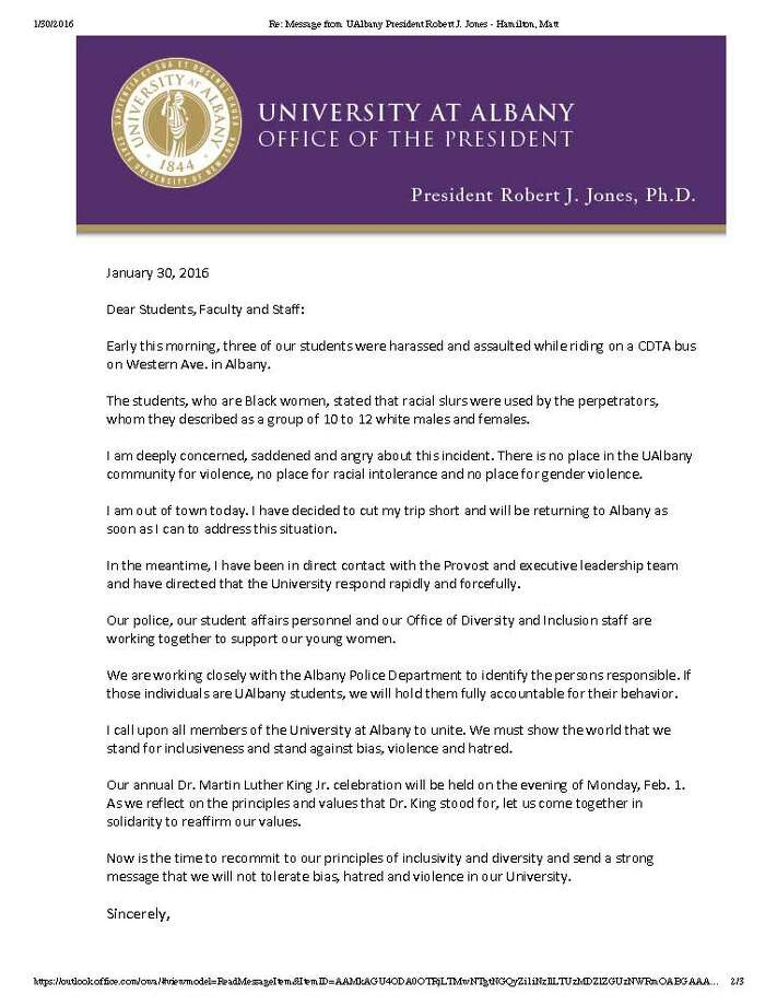 University at Albany President Robert Jones sent this letter to the campus community on Saturday, Jan. 30, 2016, following an overnight incident in which three UAlbany students who are black say they were assaultled by a group of white students on a CDTA bus near campus.