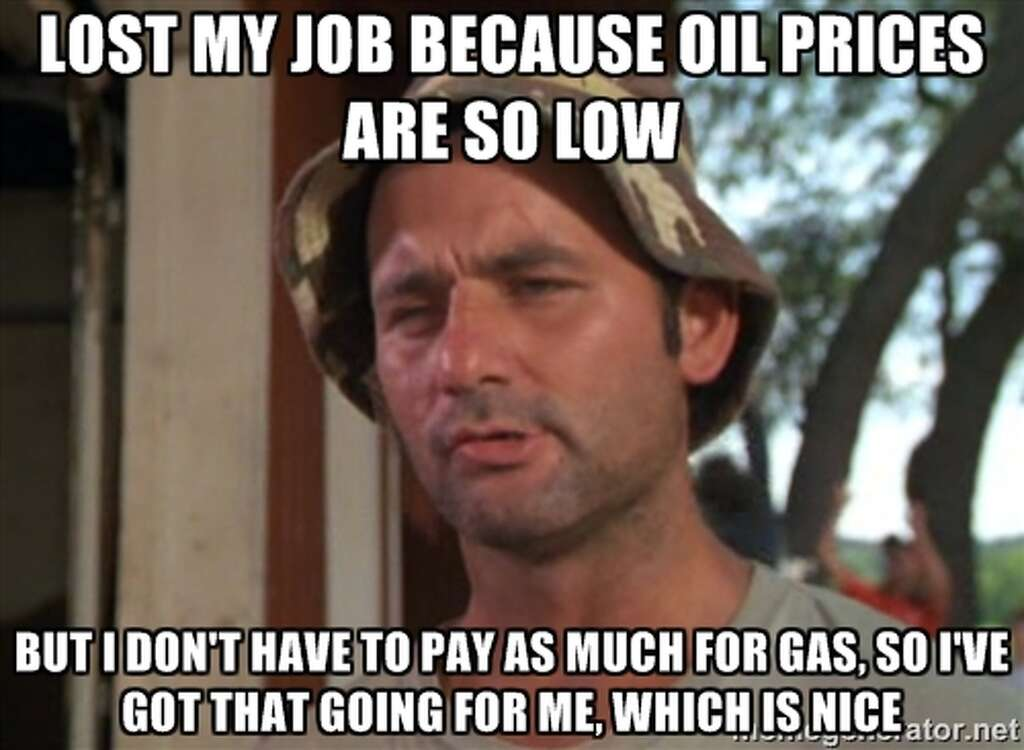 Funny Quit Job Meme : Oil crash memes bring humor to petroleum s plunge houston chronicle