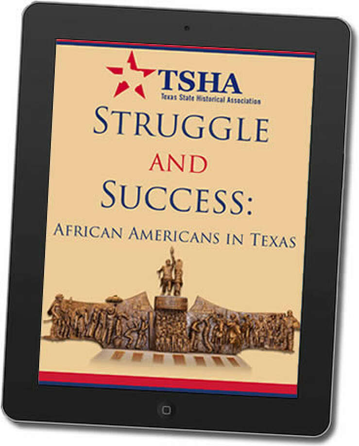 "The Handbook of Texas now has a free eBook available called ""Struggle and Success: African Americans in Texas."" Shown here is an image of the eBook cover on an iPad."