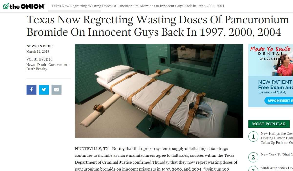 """Executions - """"Texas now regretting wasting doses of pancuronium bromide on innocent guys back in 1997, 2000, 2004"""" The satire site takes an unflinching look at capital punishment in the state, and it's obvious which side Onion writers lean toward. Read the full article at TheOnion.com"""