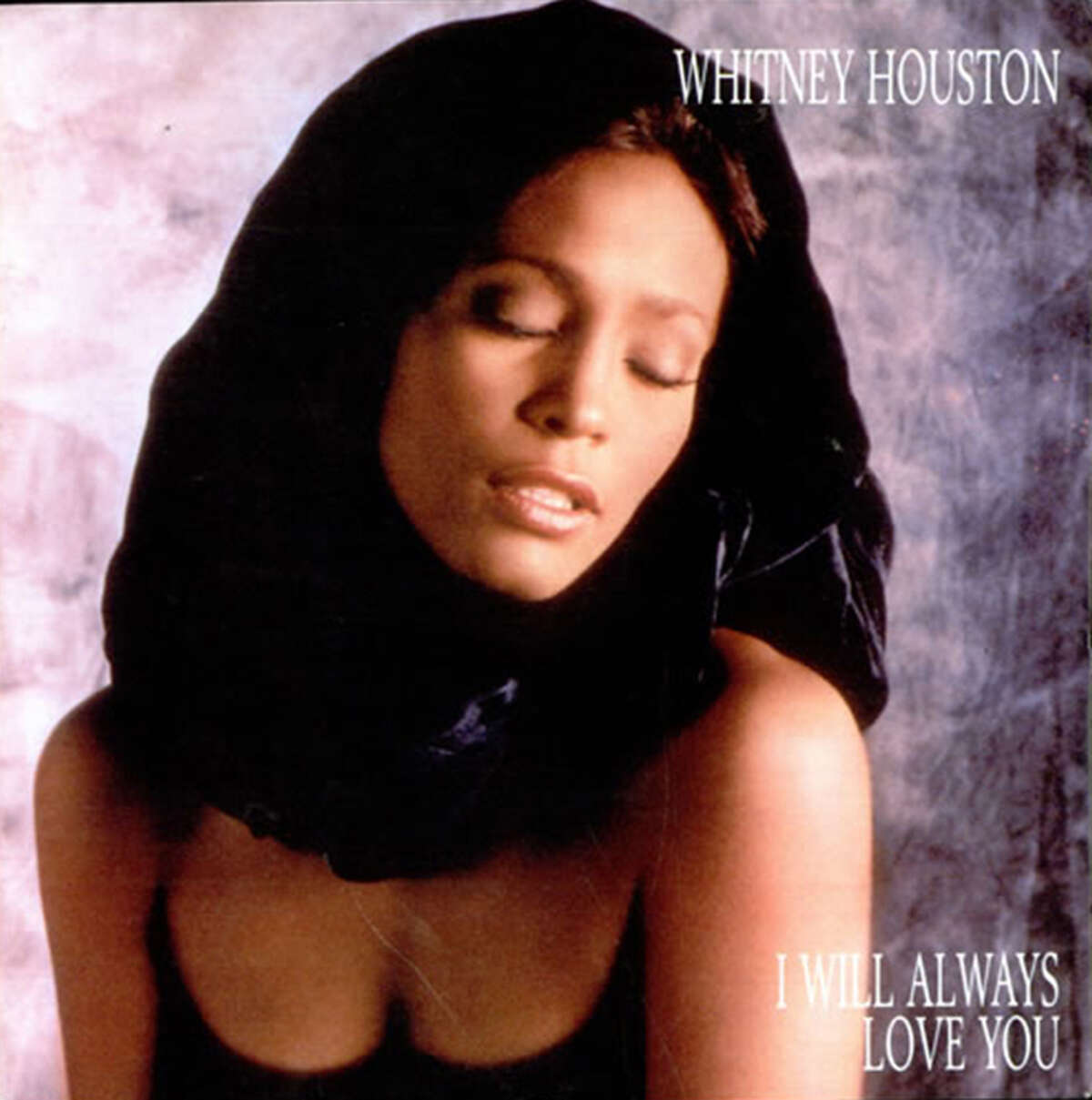 I WILL ALWAYS LOVE YOU Whitney Houston - 1992Written and originally recorded by country star Dolly Parton in 1974. Featured in the movie