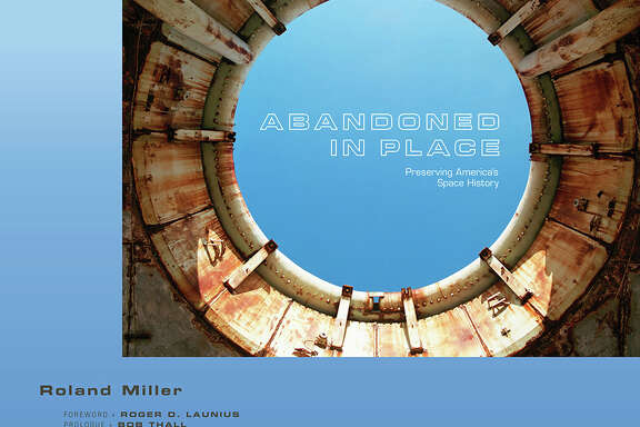 """Abandoned in Place: Preserving America's Space History,"" by Roland Miller (University of New Mexico Press, 2016)"