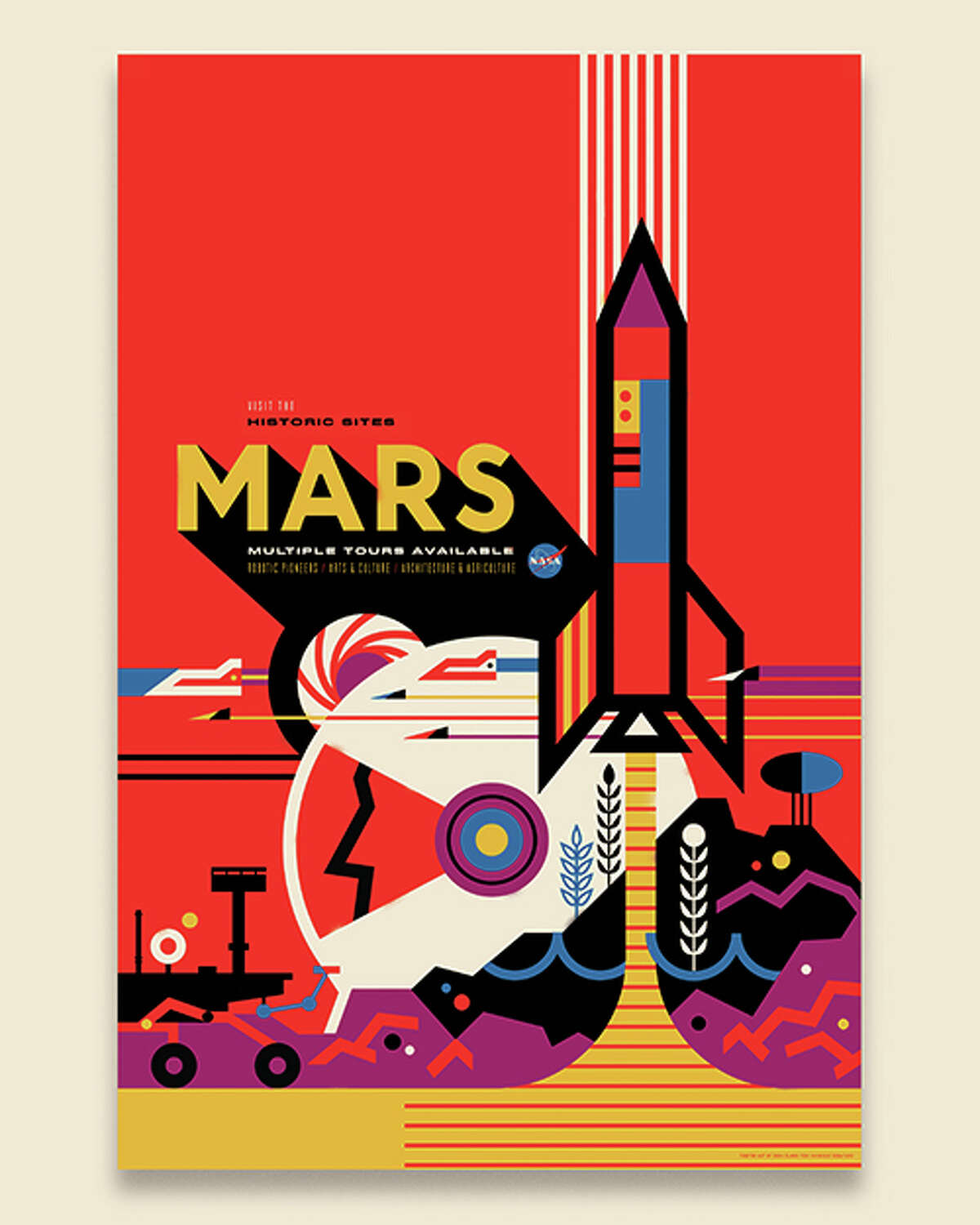 """""""Mars: NASA's Mars Exploration Program seeks to understand whether Mars was, is, or can be a habitable world. Missions like Mars Pathfinder, Mars Exploration Rovers, Mars Science Laboratory and Mars Reconnaissance Orbiter, among many others, have provided important information in understanding of the habitability of Mars. This poster imagines a future day when we have achieved our vision of human exploration of Mars and takes a nostalgic look back at the great imagined milestones of Mars exploration that will someday be celebrated as """"historic sites."""" - Invisible Creature"""