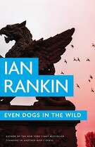 """Even Dogs in the Wild,"" by Ian Rankin"