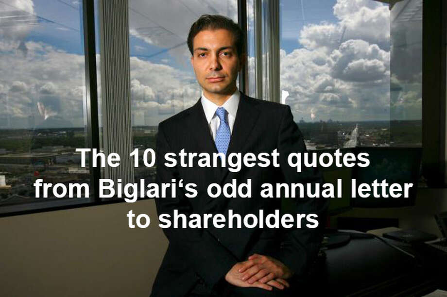 The idiosyncratic and sometimes-combative CEO of Biglari Holdings Inc., Sardar Biglari, released his annual letter to investors. The San Antonio company owns the Steak n Shake and Western Sizzlin chain of restaurants, Maxim magazine and a commercial trucking insurance company. He prides himself on being unconventional and his shareholder letter was no different. Here are 10 of the most peculiar excerpts.