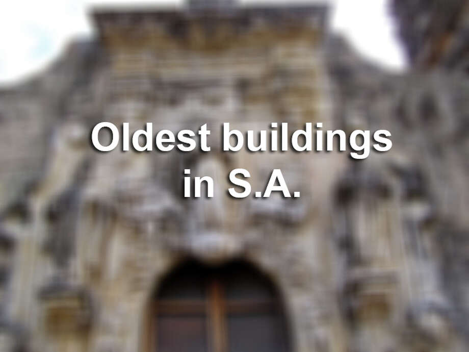 Click ahead to see some of the oldest buildings in San Antonio.