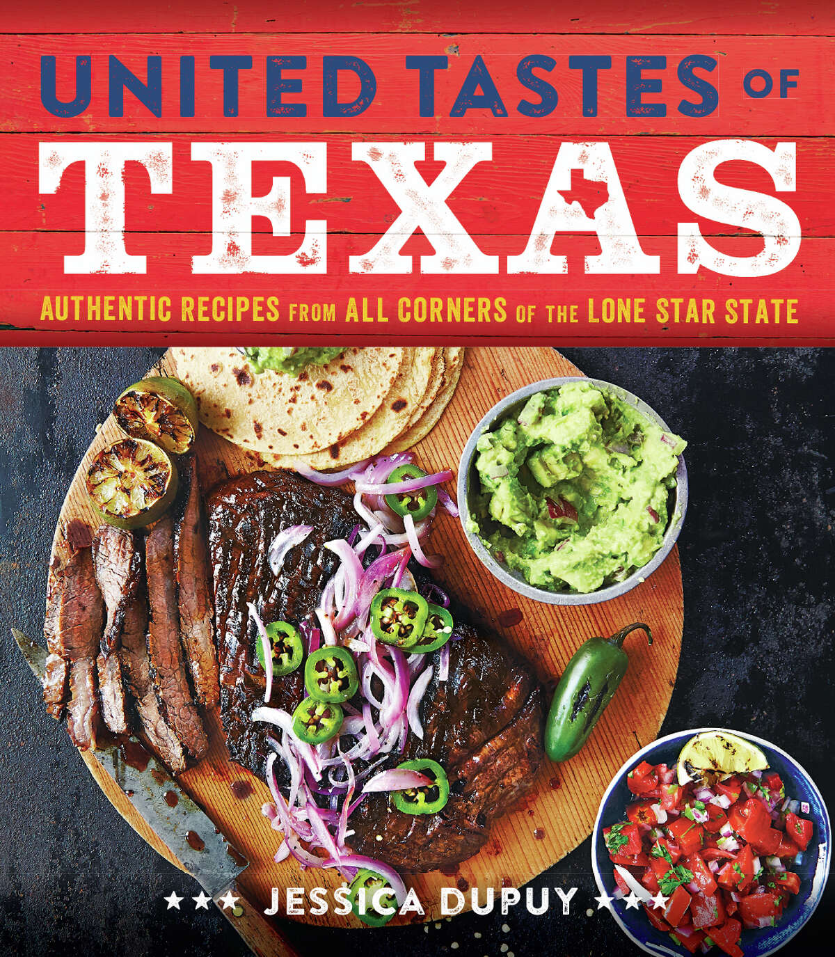 """cover: """"United Tastes of Texas: Authentic Recipes from All Corners of the Lone Star State"""" by Jessica Dupuy (Oxmooor House, $24.95)."""