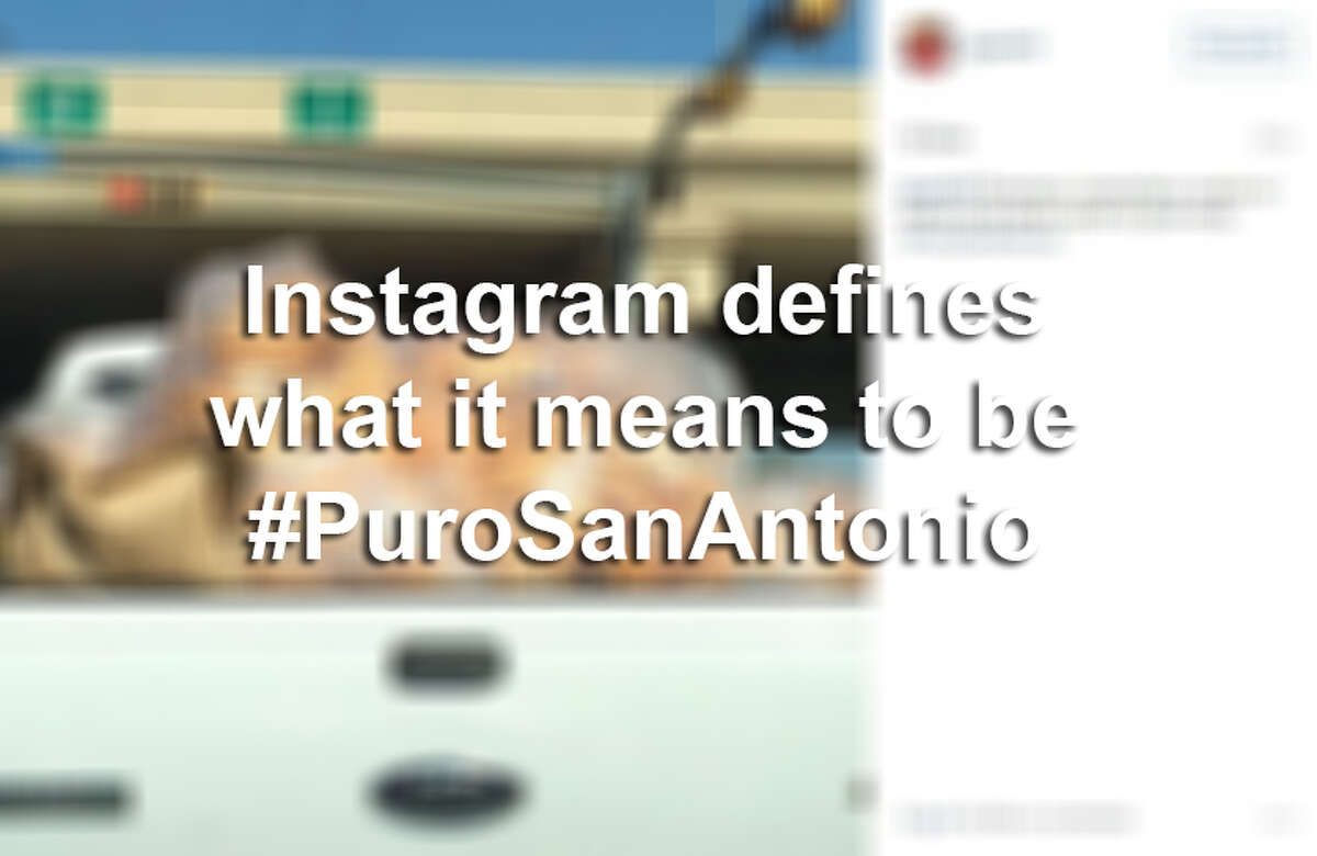"""If you're unsure what """"Puro San Antonio"""" means, the world of Instagram has 50 answers to get you up to speed."""