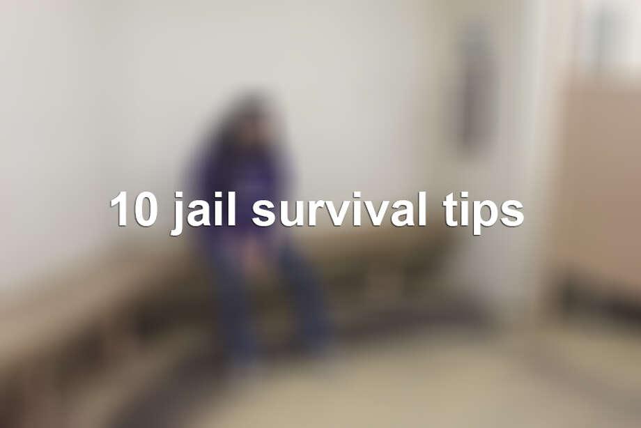 10 jail survival tips Photo: File Photo