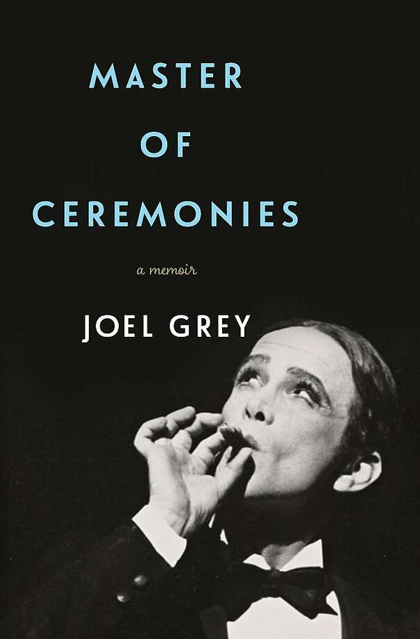 """Master of Ceremonies: A Memoir,"" by Joel Grey Photo: Courtesy Photo"