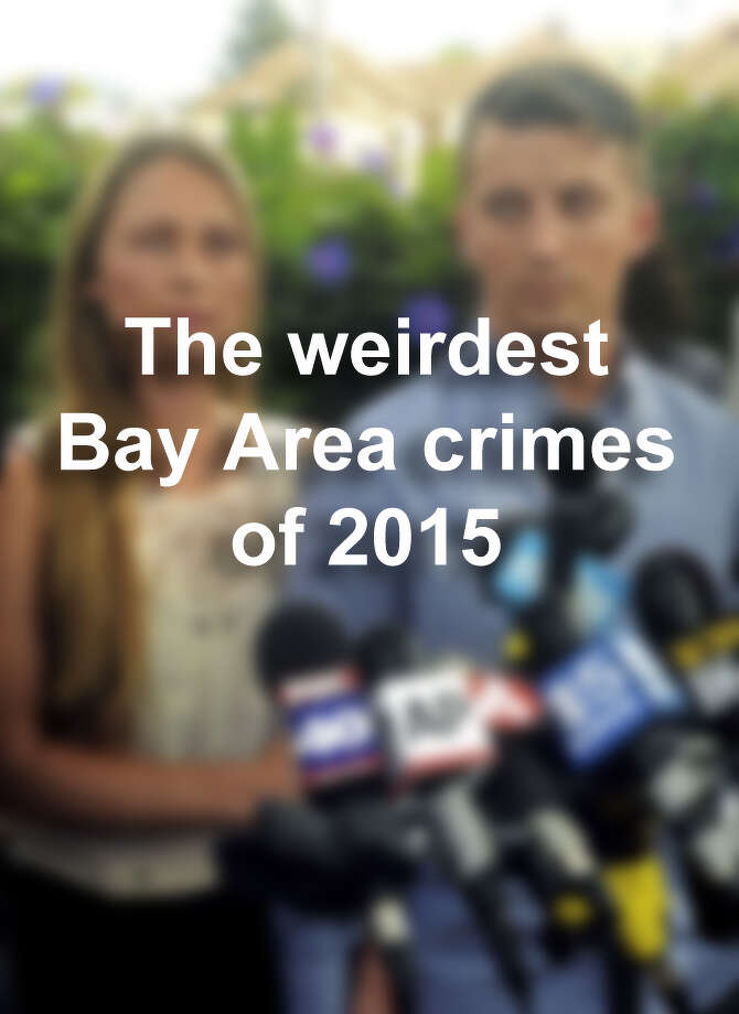 The weirdest Bay Area crimes of 2015. Photo: AP