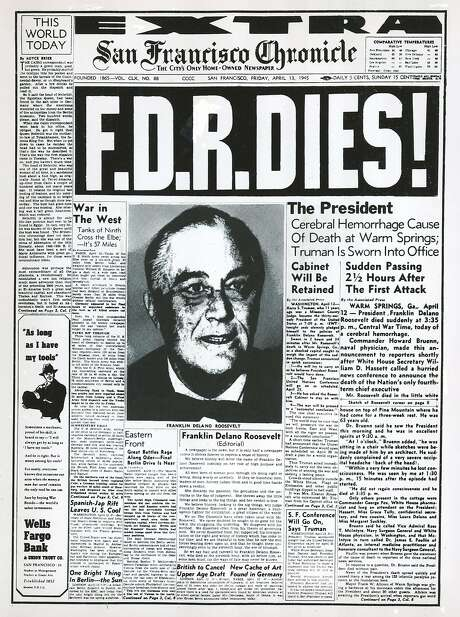 The Chronicle's front page from April 13, 1945, covers the death of President Franklin D. Roosevelt. Photo: Chronicle File