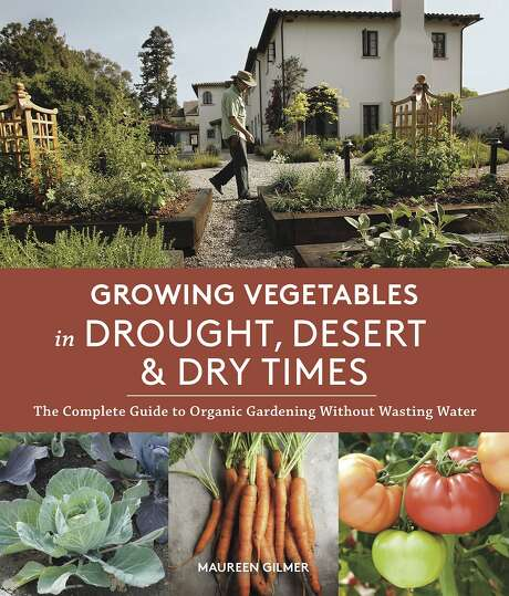 """Maureen Gilmer's """"Growing Vegetables in Drought, Desert and Dry Times."""" Photo: Courtesy Of Maureen Gilmer"""
