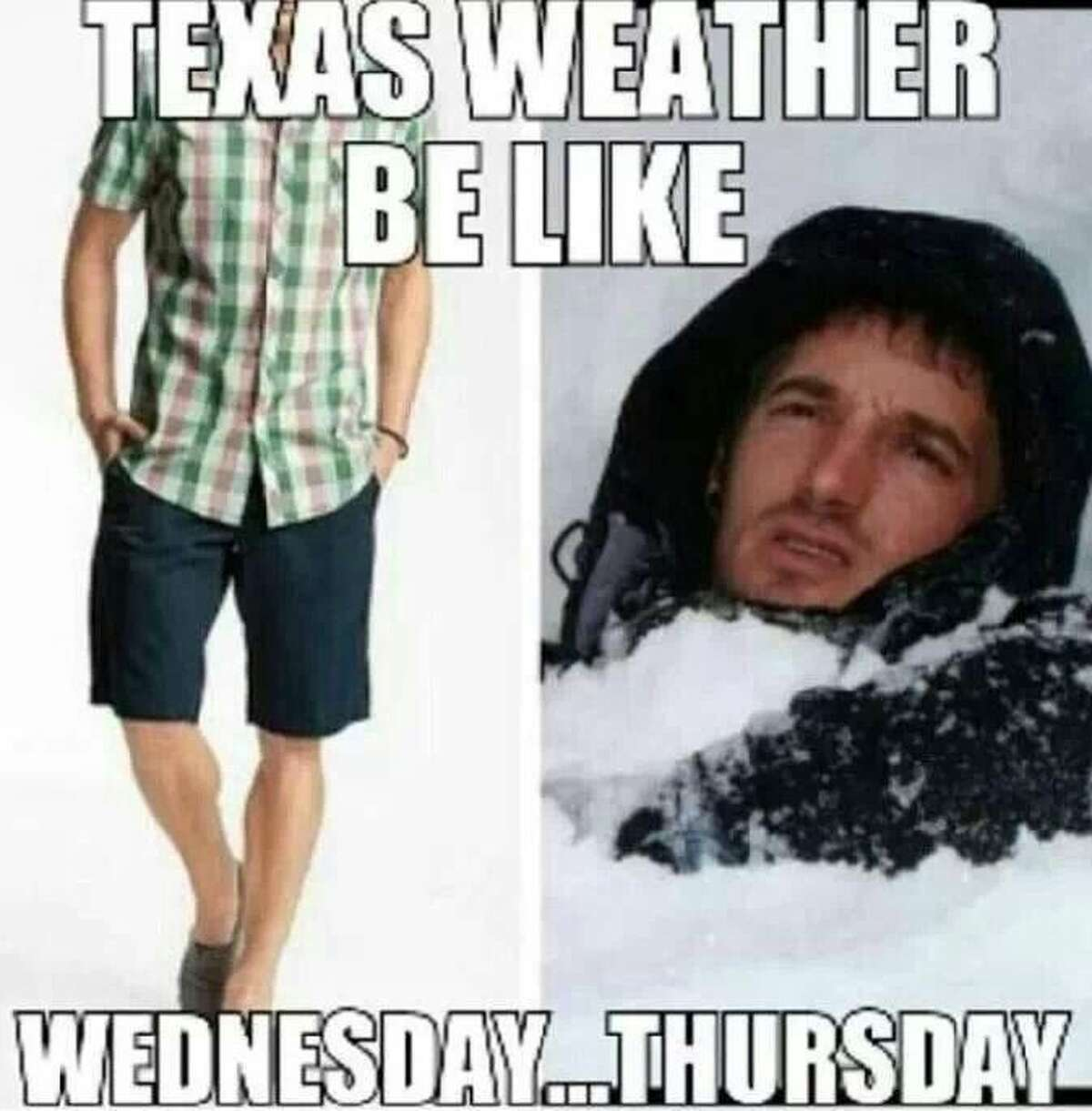 These Internet memes sum up how unpredictable Texas weather can be. Via Pinterest