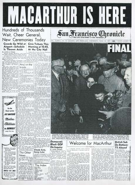 The Chronicle's front page from April 18, 1951, covers Gen. Douglas MacArthur's arrival in San Francisco. Photo: Chronicle File