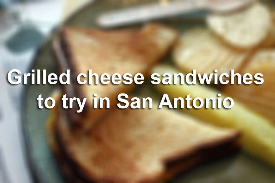 Hungry for a grilled cheese sandwich? Here are some places that serve good ones. Photo: John Davenport, San Antonio Express-News