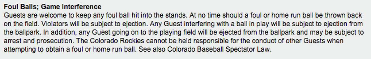 The rules at Coors Field state that guests are subject to being ejected if they throw back a ball on to the field.