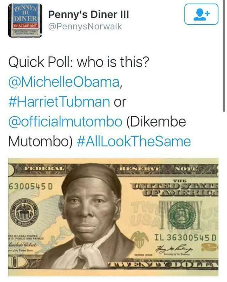 "The owner of Penny's Diner is categorically denying any connection to racially offensive Twitter posts that were ostensibly tagged with the name of the East Norwalk restaurant. One post, which appears to have come from Penny's Diner III, shows a picture of Harriet Tubman on the $20 bill with the following: ""Quick Poll: who is this? @MichelleObama, #HarrietTubman or @officialmutombo(Dikembe Motombo) #AllLookTheSame."" Photo: /"