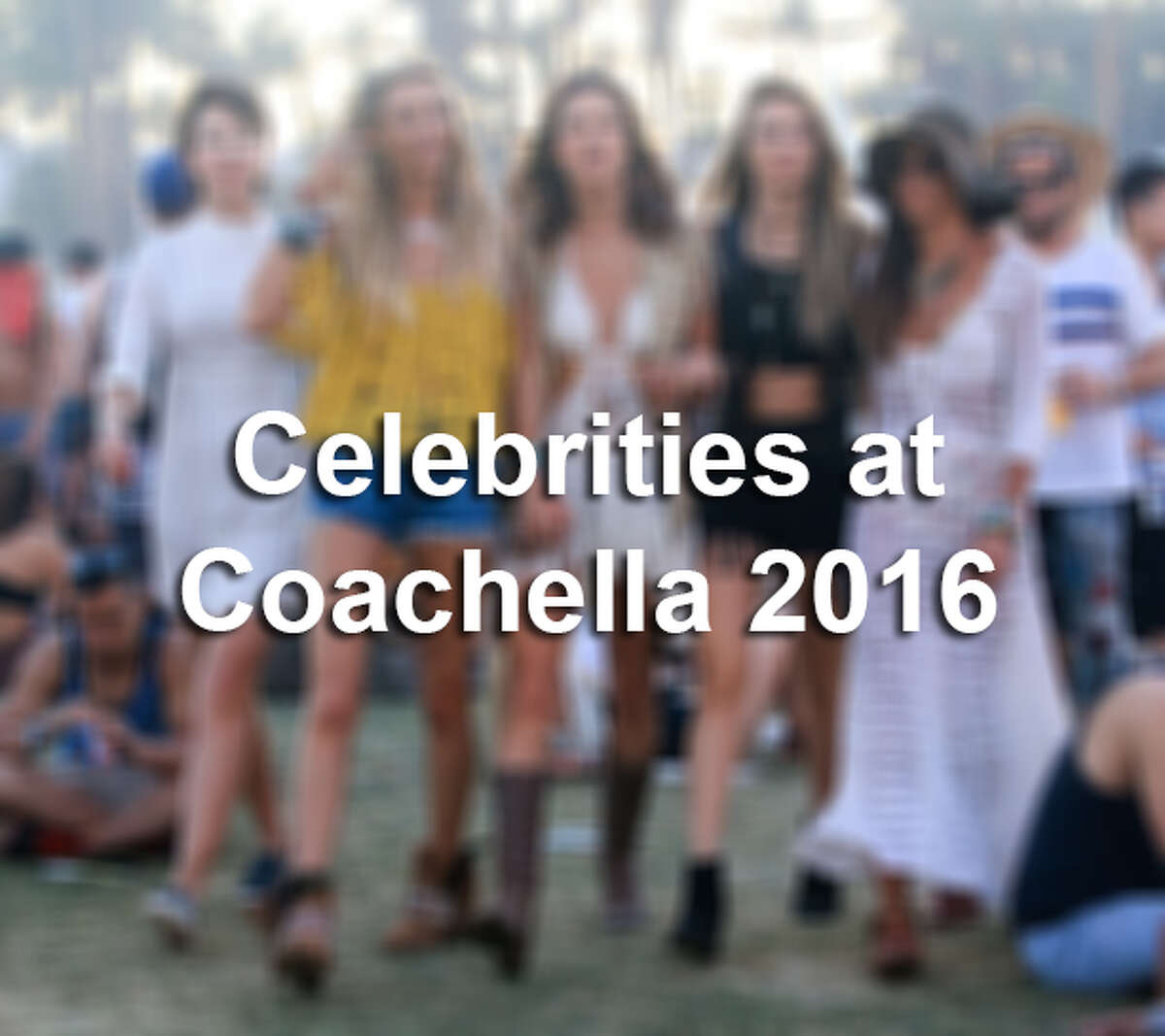 Take a look at which celebrities attended Coachella 2016.