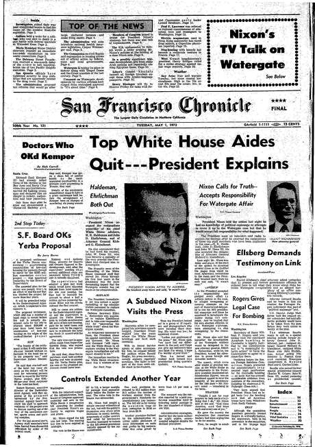 The Chronicle's front page from May 1, 1973, covers the resignation of President Richard Nixon's aides during the Watergate scandal. Photo: The Chronicle, 1973
