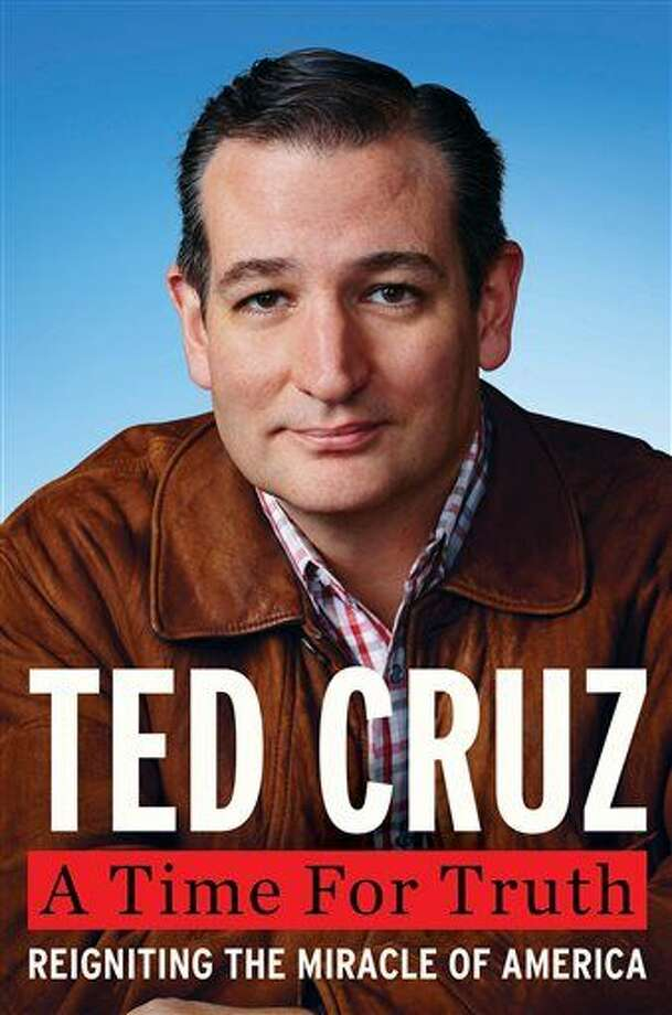 """This book cover image released by Broadside books, """"A Time for Truth: Reigniting the Miracle of America,"""" by Sen. Ted Cruz, R-Texas. The book will be released on June 30. (AP Photo/Broadside) Photo: HONS"""