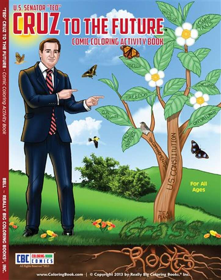 In this photo provided by Really Big Coloring Books Inc. is the front of a coloring book featuring Texas tea party darling U. S. Sen. Ted Cruz. The publisher said Thursday, Dec. 12, 2013 that the book's in its third printing in six days. The first run of around 10,000 sold out in barely 24 hours, and the second went nearly as fast. Cruz didn't cooperate in the publishing of the book. (AP Photo/Really Big Coloring Books Inc.) Photo: HOEP / Really Big Coloring Books Inc.