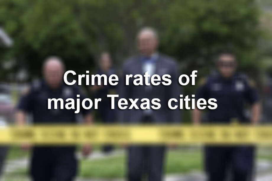 Scroll ahead to see which Texas cities had the highest crime rates and the most murders.