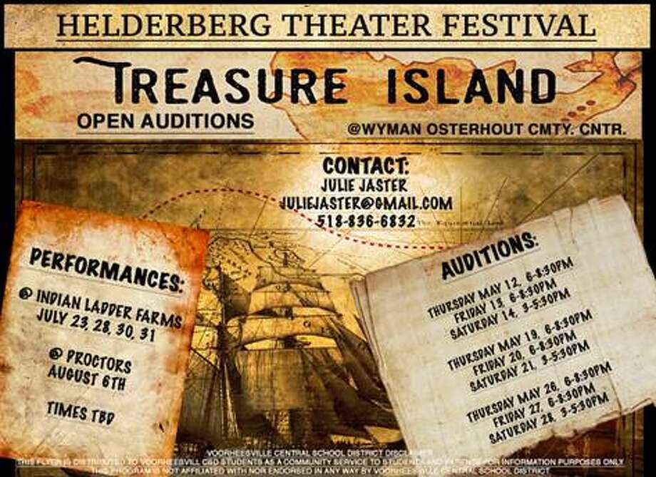 VOORHEESVILLE — Open auditions are scheduled for Classic Theater Guild for Treasure Island, adapted by Julie Jaster from the novel by Robert Louis Stevenson. They are 6 p.m. Thursday and Friday May 19, 20 and 3 p.m. Saturday, May 21 and 6 p.m. Thursday, May 26, and Friday, May 27, and 3 p.m. Saturday, May 28 at the Wyman-Osterhout Community Center, 7 The Old Road, Voorheesville. The show will be performed outdoors at the Helderberg Theater Festival at Indian Ladder Farms on the following dates on July 23, 24, 28 and 31 in Altamont. One special performance will be Aug. 6 at Proctors Theater in Schenectady. Roles available for ages 7 to 14 years old. Call 836-6832 or email juliejaster@gmail.com for more details.