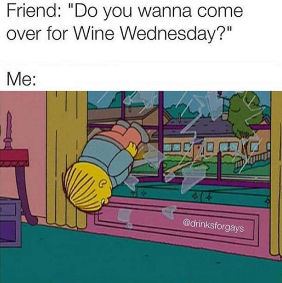 In honor of National Wine Day, we've compiled the memes that perfectly sum up your relationship with wine. Like this one via Drinks for Gays. Photo: Drinks For Gays