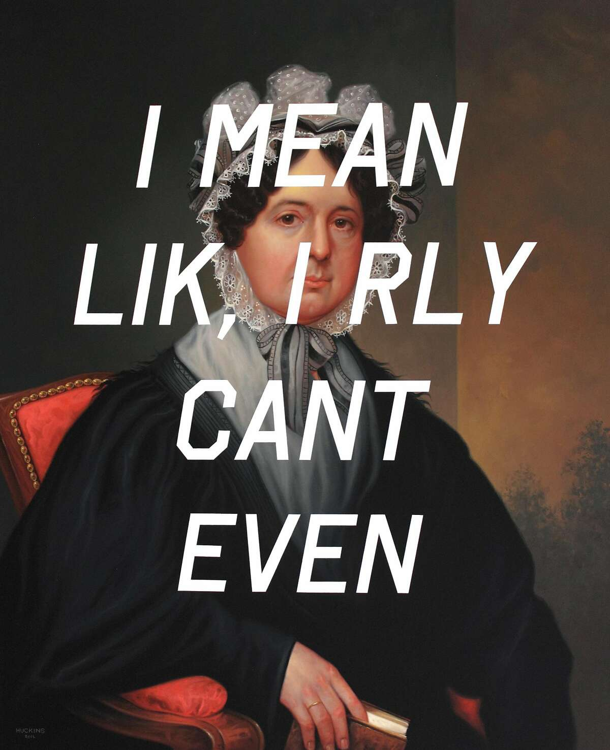 """Shawn Huckins, """"Mrs. Gideon Tucker: I Mean, Like, I Really Can�t Even,""""�2016. Acrylic on canvas. 44 x 36 in."""