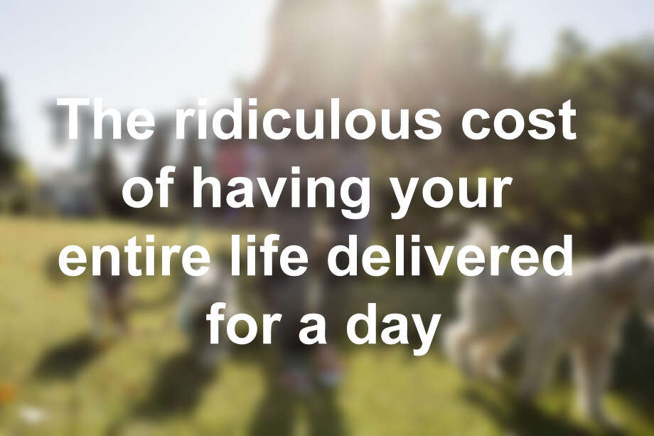 The ridiculous cost of having your entire life delivered for a day Photo: Getty Images