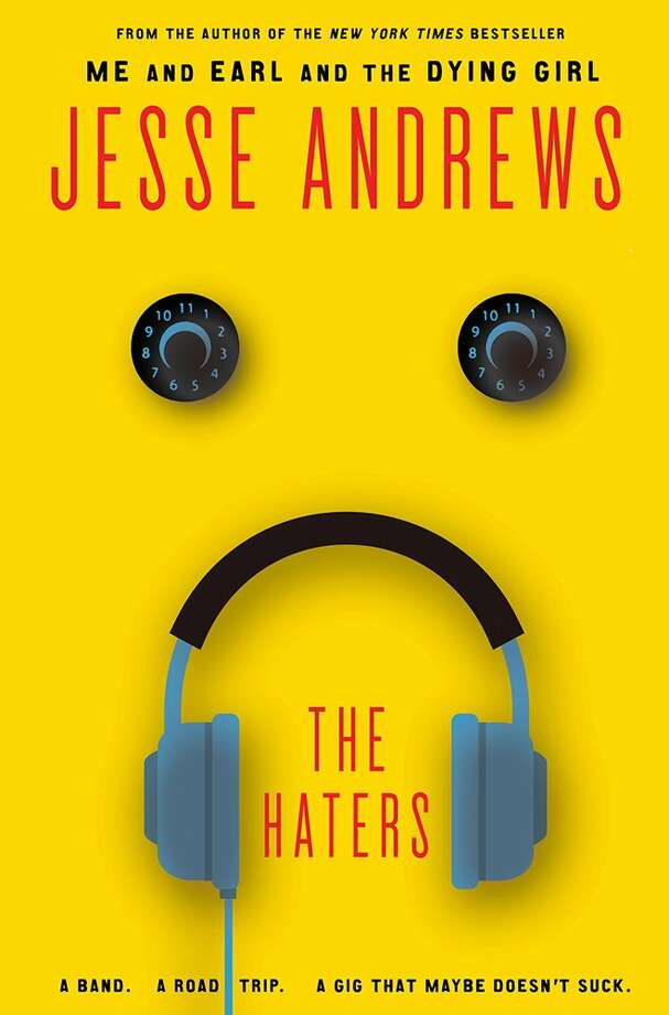 "The HatersBy Jesse AndrewsAvailable nowFrom the author of ""Me and Earl and the Dying Girl,"" ""The Haters"" is a funny coming-of-age story about three young musicians who run away from summer jazz camp to take their band on the road. Photo: Courtesy"
