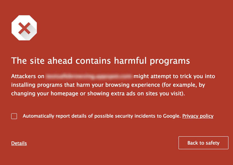 "This image provided by Google shows an example of the warnings generated when Google's safe browsing technology detects a website riddled with ""unwanted software."" Google has obscured the URL in this example because of its policy of not publicly citing specific websites. (AP Photo/Google)"