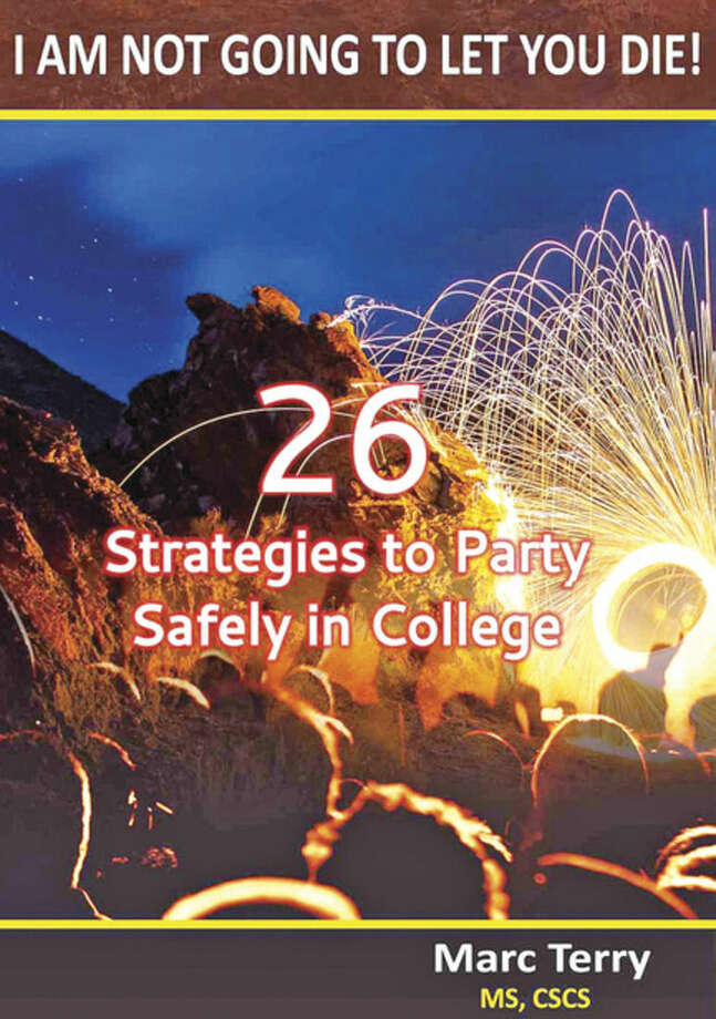 """@Blue Grey=[C]Hour photos/Erik TrautmannAbove, the cover of Marc Terry's new book, """"I Am Not Going To Let You Die! 26 Strategies to Party Safely in College."""" Below, Marc Terry, former Brien McMahon High School standout athlete, who authored the book."""