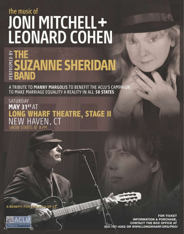The Music of Joni Mitchell and Leonard Cohen performed by The Suzanne Sheridan Band at Long Wharf Theatre in New Haven on May 31 at 8 PM. SUPPORT MARRIAGE EQUALITY and The ACLU's ongoing 50-state campaign.