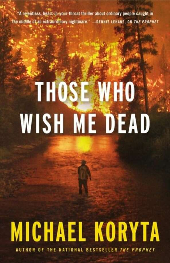 "This book cover image released by Little, Brown and Company shows ""Those Who Wish Me Dead,"" by Michael Koryta. (AP Photo/Little, Brown and Company)"