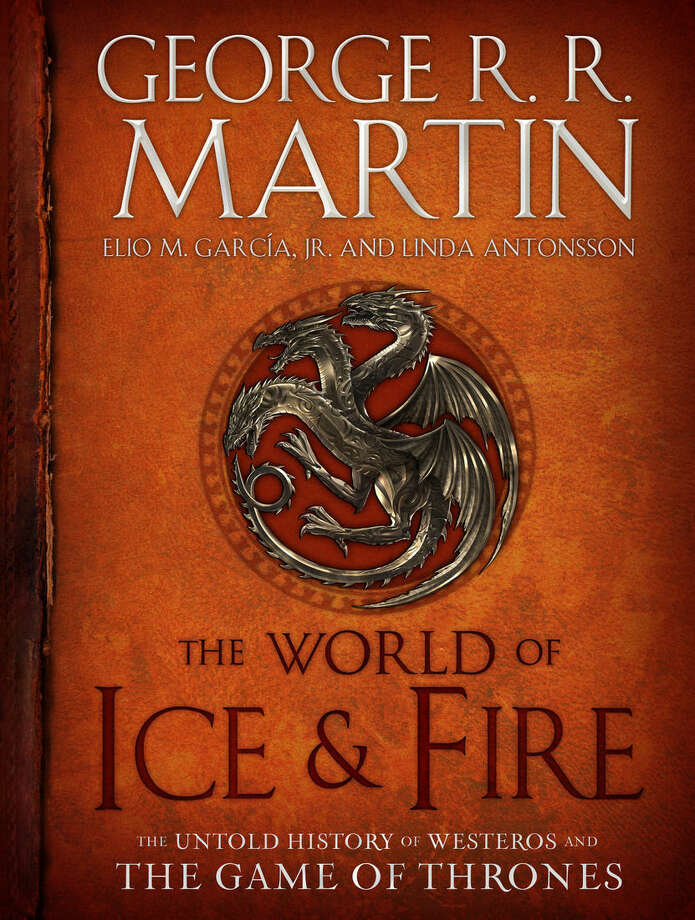 """This book cover image released by Bantam shows """"The World of Ice & Fire: The Untold History of Westeros and the Game of Thrones,"""" by George R.R. Martin, Elio M. Garcia Jr. and Linda Antonsson. (AP Photo/Bantam)"""
