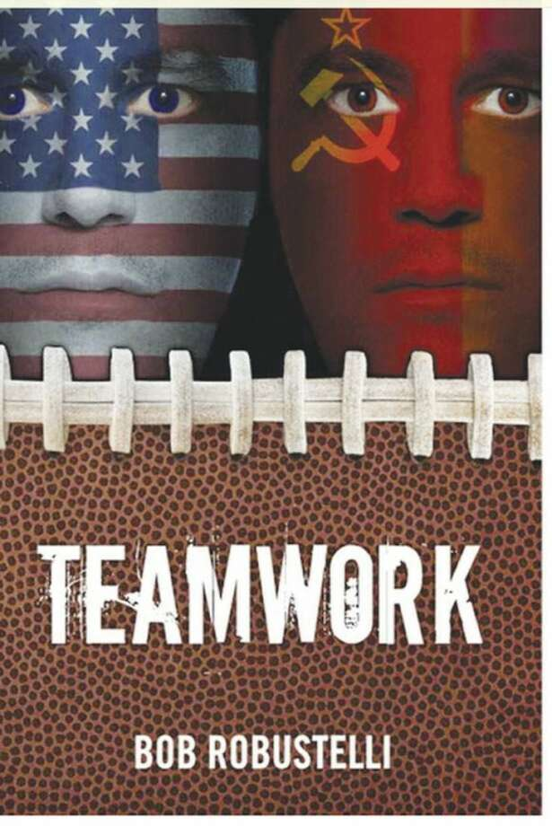 """Contributed image Bob Robustelli's first novel, """"Teamwork,"""" is available at www.amazon.com."""
