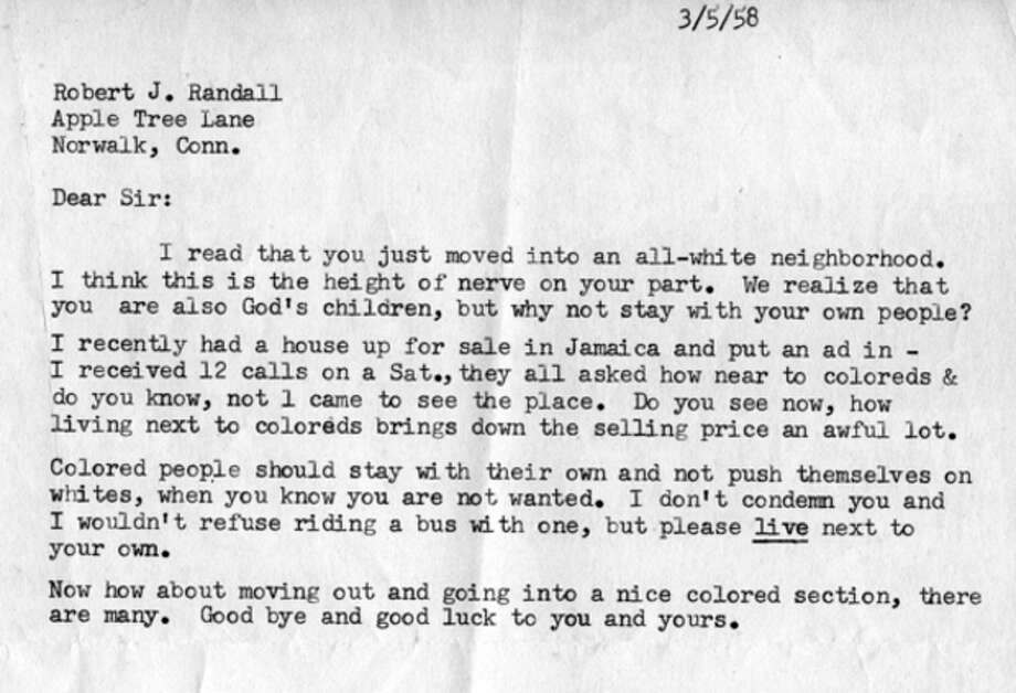 "Contributed photosFrom left, a letter received by Robert J. Randall from Yale University in 1940 warning he would be ""conspicuous"" on campus because of his race; a 1957 letter from a prospective neighbor asking him not to move into a Norwalk neighborhood; and a 1958 letter asking him to move out to ""stay with your own people."""