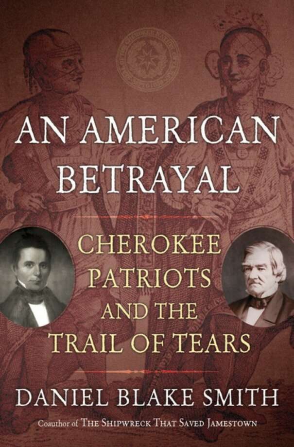 "In this book cover image released by Henry Holt, ""An American Betrayal: Cherokee Patriots and the Trail of Tears,"" by Daniel Blake Smith, is shown. (AP Photo/Henry Holt)"