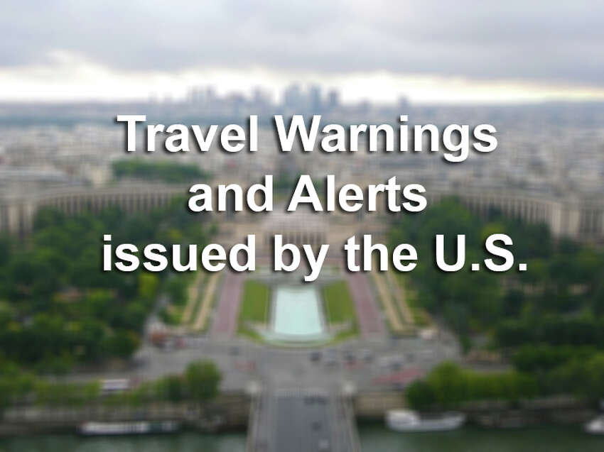 Click through the gallery to read about the travel warnings and alerts issued by the U.S. State Department.
