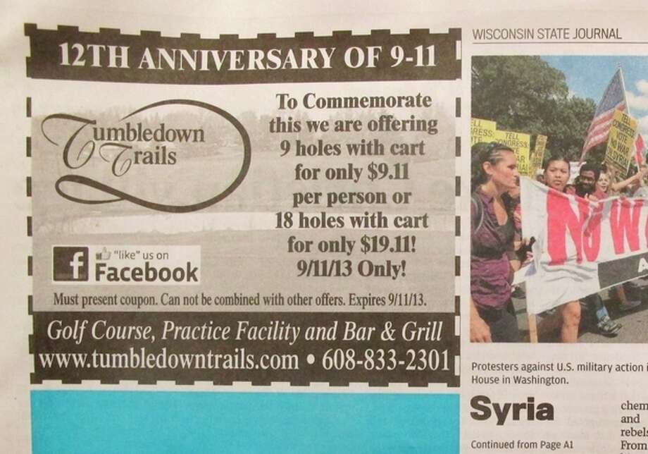 In this photo is an advertisement that appeared in the Wisconsin State Journal on Monday, Sept. 9, 2013, offering nine holes of golf for $9.11 to mark the anniversary of the Sept. 11 terrorist attacks. The owner of the Tumbledown Trails Golf Course near Madison, Wis., apologized Tuesday and said he might temporarily close the club following a backlash that included death threats. (AP Photo/Tumbledown Trails via Wisconsin State Journal) / Tumbledown Trails via Wisconsin State Journal