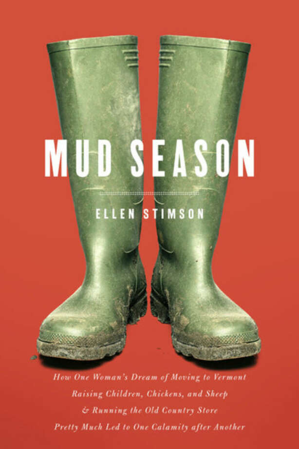"This book cover image released by Countryman Press shows, ""Mud Season: How One Woman's Dream of Moving to Vermont, Raising Children, Chickens and Sheep, & Running the Old Country Store Pretty Much Led to One Calamity after Another,"" by Ellen Stimson. (AP Photo/Countryman Press)"