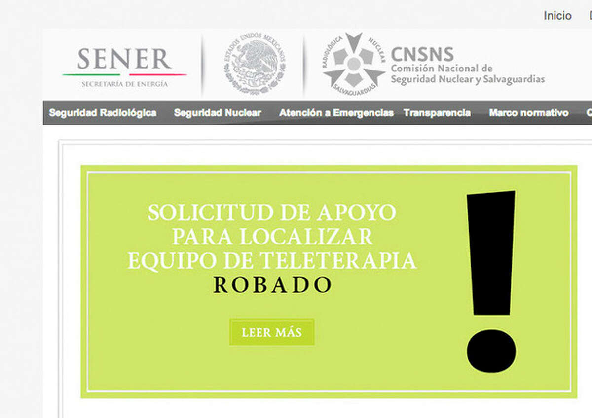 This screen shot taken on Wednesday, Dec. 4, 2013 in Mexico City, from the website of the National Commission on Nuclear Safety and Safeguards of Mexico's Energy Secretary, shows a message asking for help in the search for a stolen cargo truck hauling medical equipment with extremely dangerous radioactive material after it was stolen in Tepojaco, Hidalgo state, north of Mexico City. (AP Photo/website of the CNSNS)