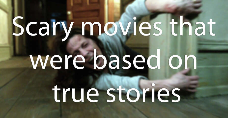 13 scary movies that are based on real events - San ...