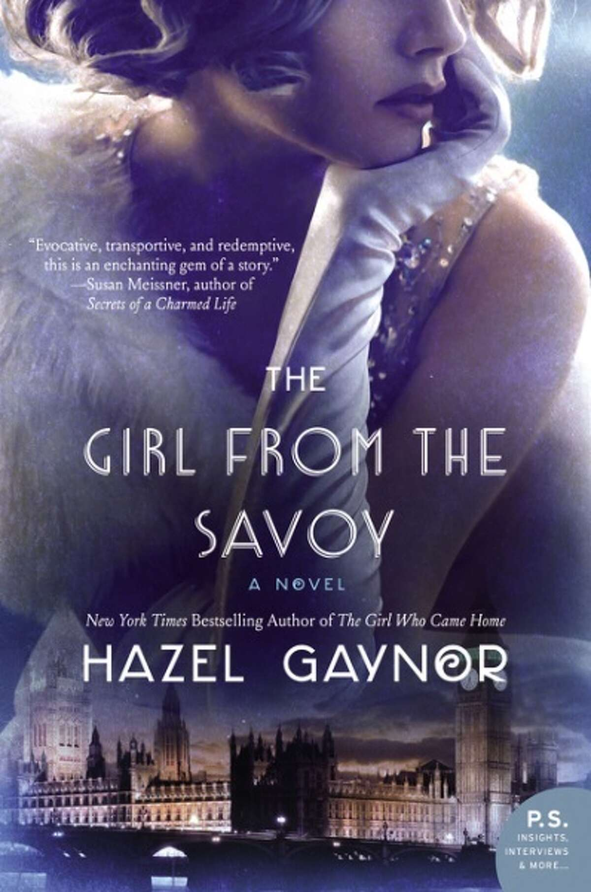 The Girl from the Savoy by Hazel Gaynor Historical novel set in the 1920s Out: Now The girl: Dolly, a chambermaid at London's Savoy hotel who gets involved in the city's glamorous theater scene.
